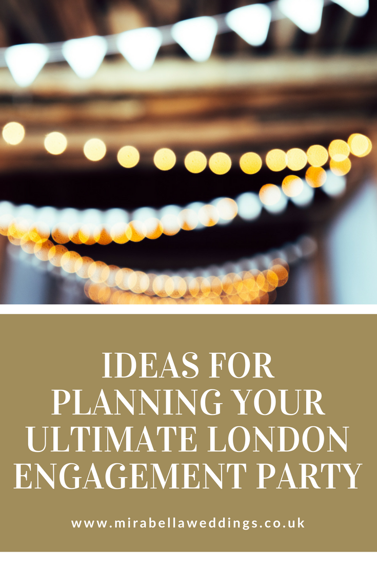 Read our guide for how to host the ultimate London engagement party. www.mirabellaweddings.co.uk