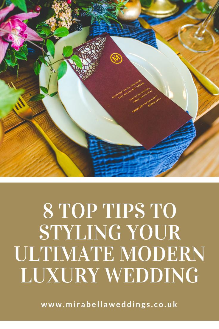 8 Top Wedding Styling Tips to Help You Create Your Ultimate Modern Luxury Wedding. Mirabella Weddings www.mirabellaweddings.co.uk